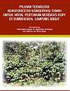 'Pilihan Teknologi Agroforestri Konservasi Tanah Untuk Areal Pertanian Berbasis Kopi Di Sumberjaya, Lampung Barat.'